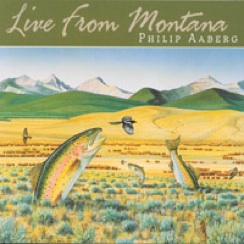 Cover image of the album Live from Montana by Philip Aaberg