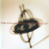 Cover image of the album Move in the Changing Light by Phillip Schroeder