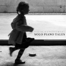 Cover image of the album Solo Piano Tales by Piotr Komorowski