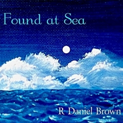 Cover image of the album Found At Sea by R Daniel Brown