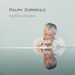 Cover image of the album Reflections by Ralph Zurmühle