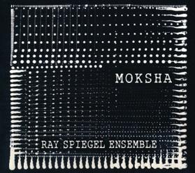 Cover image of the album Moksha by Ray Spiegel Ensemble