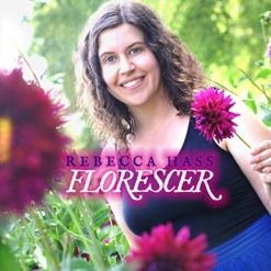 Cover image of the album Florescer by Rebecca Hass