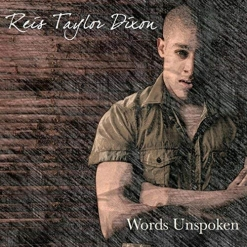 Cover image of the album Words Unspoken by Reis Taylor Dixon