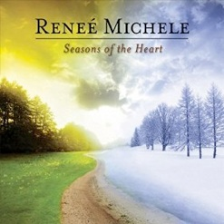 Cover image of the album Seasons of the Heart by Reneé Michele