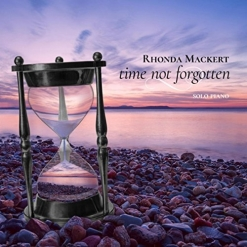 Cover image of the album Time Not Forgotten by Rhonda Mackert