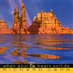 Cover image of the album When Soul & Heart Collide by Richard Carr