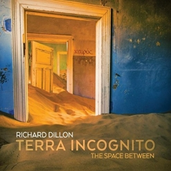 Cover image of the album Terra Incognito: The Space Between by Richard Dillon
