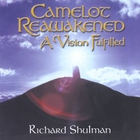 Cover image of the album Camelot Reawakened by Richard Shulman