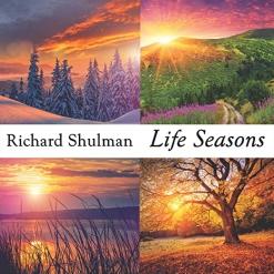 Cover image of the album Life Seasons by Richard Shulman