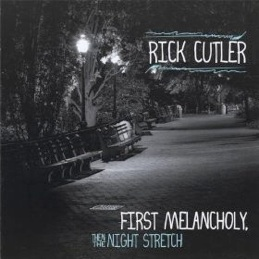 Cover image of the album First Melancholy, Then The Night Stretch by Rick Cutler