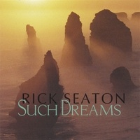 Cover image of the album Such Dreams by Rick Seaton