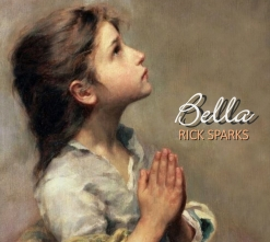 Cover image of the album Bella by Rick Sparks