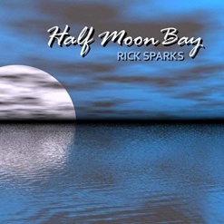 Cover image of the album Half Moon Bay by Rick Sparks