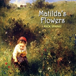 Cover image of the album Matilda's Flowers by Rick Sparks