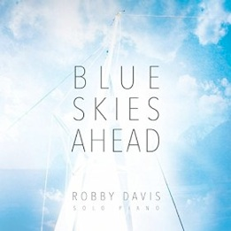 Cover image of the album Blue Skies Ahead by Robby Davis