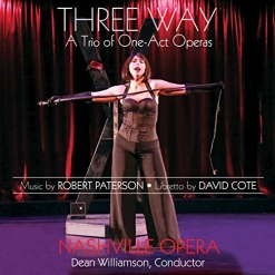 Cover image of the album Three Way: A Trio of One-Act Operas by Robert Paterson