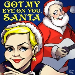 Cover image of the album Got My Eye On You, Santa (single) by Roberta Piket