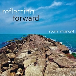 Cover image of the album Reflecting Forward by Ryan Marvel