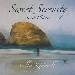 Cover image of the album Sweet Serenity by Sally Kidwell