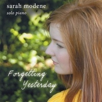 Cover image of the album Forgetting Yesterday by Sarah Modene