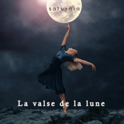 Cover image of the album La valse de la lune (single) by Saturnia