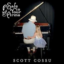 Cover image of the album Safe in Your Arms by Scott Cossu