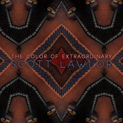 Cover image of the album The Color of Extraordinary by Scott Lawlor