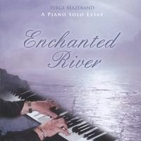 Cover image of the album Enchanted River by Serge Mazerand