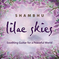 Cover image of the album Lilac Skies by Shambhu