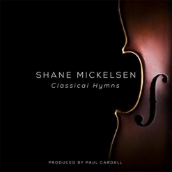 Cover image of the album Classical Hymns by Shane Mickelsen
