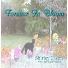 Cover image of the album Forever In Bloom by Shirley Cason