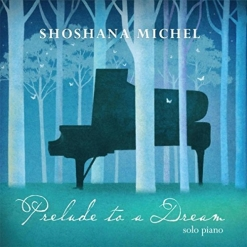 Cover image of the album Prelude to a Dream by Shoshana Michel
