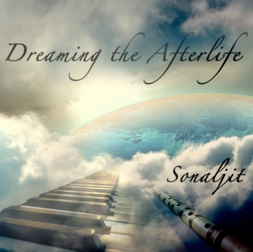 Cover image of the album Dreaming the Afterlife by Sonaljit