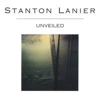 Cover image of the album Unveiled by Stanton Lanier