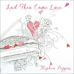 Cover image of the album And Then Came Love by Stephen Peppos
