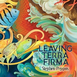 Cover image of the album Leaving Terra Firma by Stephen Peppos
