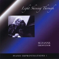 Cover image of the album Piano Improvisations 1: Light Shining Through by Suzanne Grosvenor