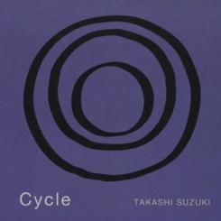 Cover image of the album Cycle by Takashi Suzuki