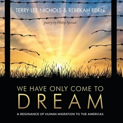 Cover image of the album We Have Only Come To Dream by Terry Lee Nichols and Rebekah Eden