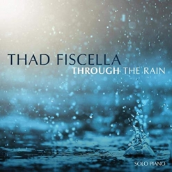 Cover image of the album Through the Rain by Thad Fiscella