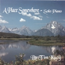 Cover image of the album A Place Somewhere by Tim Kucij