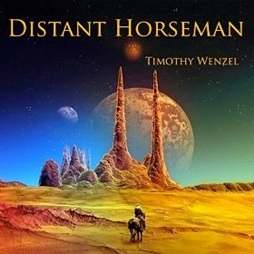 Cover image of the album Distant Horseman by Timothy Wenzel