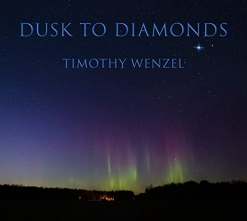 Cover image of the album Dusk To Diamonds by Timothy Wenzel