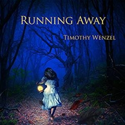 Cover image of the album Running Away by Timothy Wenzel