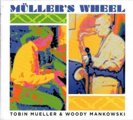 Cover image of the album Muller's Wheel (Remastered) by Tobin Mueller