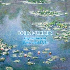 Cover image of the album Impressions of Water and Light by Tobin Mueller
