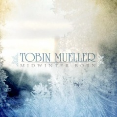 Cover image of the album Midwinter Born by Tobin Mueller