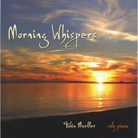 Cover image of the album Morning Whispers by Tobin Mueller