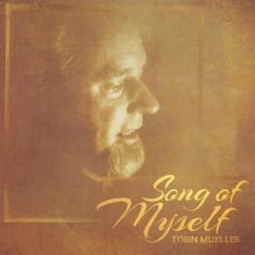 Cover image of the album Song of Myself by Tobin Mueller